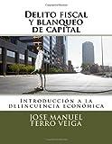 img - for Delito fiscal y blanqueo de capital: Introducci n a la delincuencia econ mica (Spanish Edition) book / textbook / text book