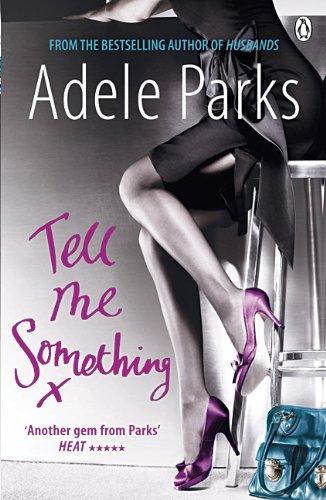 Tell Me Something, Adele Parks