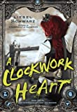A Clockwork Heart: Book Two in The