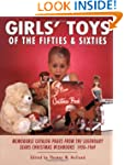 Girls' Toys of the Fifties and Sixtie...