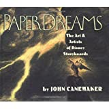 Paper Dreams: The Art and Artists of Disney Story Boardsby John Canemaker