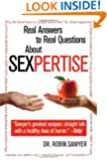 Sexpertise: Real Answers to Real Questions About Sex