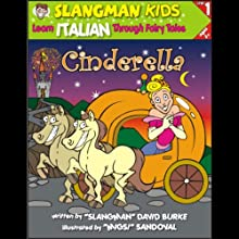 Slangman's Fairy Tales: English to Italian, Level 1 - Cinderella Audiobook by David Burke Narrated by David Burke