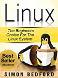 Linux: Learn Linux In 2 Hours: Including All Essential Command Lines. The Beginners Choice for the Linux System (Linux, Li...