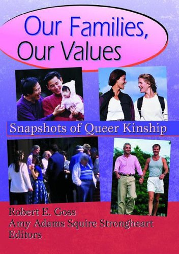 Our Families, Our Values Snapshots of Queer Kinship (Haworth Gay & Lesbian Studies) [Goss, Robert - Squire Strongheart, Amy Adams] (Tapa Blanda)