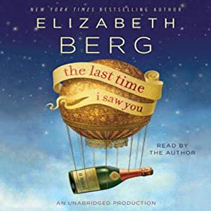 The Last Time I Saw You: A Novel | [Elizabeth Berg]