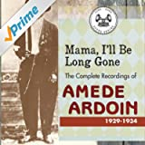 Mama, I'll Be Long Gone : The Complete Recordings of Amede Ardoin, 1929-1934 (Disc 2)