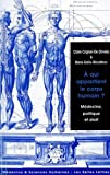 img - for A Qui Appartient Le Corps Humain?: Medecine, Politique Et Droit (Medecine & Sciences Humaines) (French Edition) book / textbook / text book