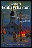 img - for WORKS OF EDITH WHARTON: Ethan Frome; The House of Mirth; Tales of Men and Ghosts book / textbook / text book