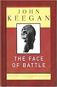 keegan face of battle review In contrast to martin gilbert's broader the second world war ( reviewed in this issue, p101), keegan's work is more a battle campaign his strength as a military historian ( the face of battle, the price of admiralty ) is in his ability to synthesize the order of battle without getting bogged down in minutae.