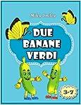 Libri per bambini et� 4-8: Due Banane...