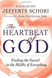 The Heartbeat of God Finding the Sacred in the Middle of Everything by Katharine Jefferts Schori [Skylight Paths Pub,2010] (Hardcover)
