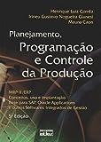 Planejamento, Programação e Controle da Produção. MRP II / ERP. Conceitos, Uso e Implantação - 9788522448531