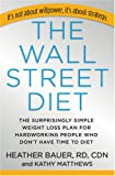 img - for The Wall Street Diet: The Surprisingly Simple Weight Loss Plan for Hardworking People Who Don't Have Time to Diet book / textbook / text book