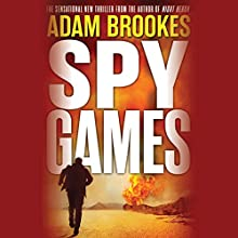 Spy Games (       UNABRIDGED) by Adam Brookes Narrated by Richard Coyle