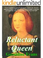 Reluctant Queen: Mary Rose Tudor, the Defiant Little Sister of Infamous English King, Henry VIII