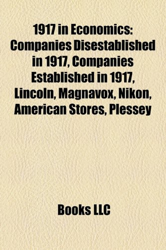 1917-in-economics-companies-disestablished-in-1917-companies-established-in-1917-lincoln-magnavox-ni
