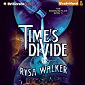 Time's Divide: The Chronos Files, Book 3 (       UNABRIDGED) by Rysa Walker Narrated by Kate Rudd