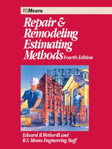 Repair and Remodeling Estimating Methods, 4th Edition - RSMeans - RS-67265B - ISBN: 0876296614 - ISBN-13: 9780876296615