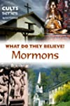 Mormons: What Do They Believe? (Cults...