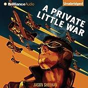 A Private Little War | [Jason Sheehan]