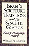 img - for Israel's Scripture Traditions and the Synoptic Gospels: Story Shaping Story book / textbook / text book