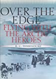 img - for Over The Edge: Flying With The Arctic Heros book / textbook / text book