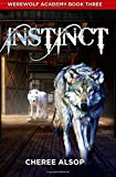 Cheree Lynn Alsop Werewolf Academy Book 3: Instinct