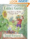 Eddie's Garden: and How to Make Thing...