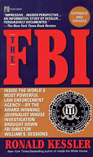 The FBI: Inside the World's Most Powerful Law Enforcement Agency, Ronald Kessler