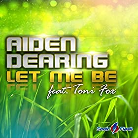 Aiden Dearing feat. Toni Fox-Let Me Be
