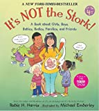Its Not the Stork!: A Book About Girls, Boys, Babies, Bodies, Families and Friends (The Family Library)