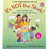 It's Not the Stork!: A Book About Girls, Boys, Babies, Bodies, Families and Friendsby Robie H. Harris