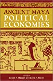 Ancient Maya Political Economies (World Social Change)