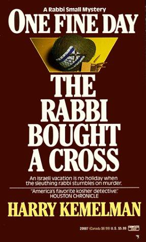 One Fine Day the Rabbi Bought a Cross, HARRY KEMELMAN