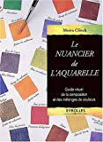 echange, troc Clinch M.           N - Le nuancier de l'aquarelle guides couleurs