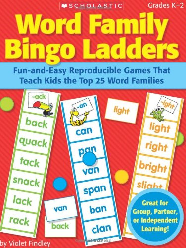 Word Family Bingo Ladders: Fun-And-Easy Reproducible Games That Teach Kids The Top 25 Word Families front-963471