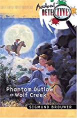 Phantom Outlaw At Wolf Creek
