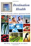 img - for Destination Health - How to naturally achieve optimum health book / textbook / text book