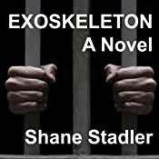 Exoskeleton: A Novel | [Shane Stadler]