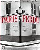 echange, troc  - Paris perdu : Quarante ans de bouleversement de la ville