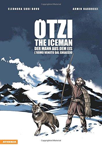 Ötzi. L'uomo venuto dal ghiaccio-The iceman-Der mann aus dem eis