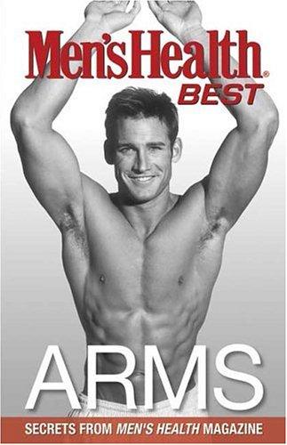 Men's Health Best Arms: Secrets From Men's Health Magazine