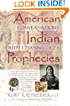 American Indian Prophecies: Conversat...