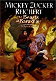 The Beasts of Barakhai (Books of the Barakhai) (0756400139) by Reichert, Mickey Zucker