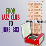 From Jazz Club to Juke Box 1961 (2CD) Various Artists