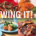 Wing It!: Delectable Recipes for Ever...