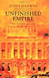 Unfinished Empire: The Global Expansion of Britain John Darwin