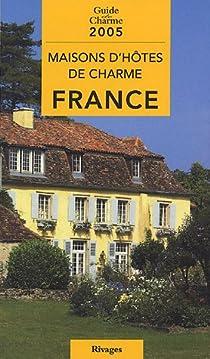 Maisons d'h�tes de charme en France par De Andreis