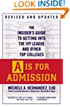 A Is for Admission: The Insider's Gui...